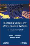 Managing Complexity of Information Systems : The Value of Simplicity, Lemberger, Pirmin P. and Morel, Médéric, 1848213417