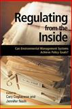 Regulating from the Inside : Can Environmental Management Systems Achieve Policy Goals?, Coglianese, Cary, 1891853414