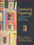 Community Psychology : A Common Sense Approach to Mental Health, Scileppi, John A. and Teed, Elizabeth Lee, 013083341X
