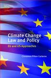 Climate Change Law and Policy : Eu and Us Approaches, Carlarne, Cinnamon P., 0199553416