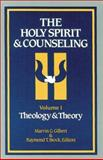 The Holy Spirit and Counseling Vol. 1 : Theology and Theory, Marvin G. Gilbert, 0913573418