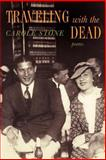 Traveling with the Dead, Stone, Carole, 0979393418