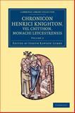 Chronicon Henrici Knighton Vel Cnitthon, Monachi Leycestrensis, Knighton, Henry, 1108053416