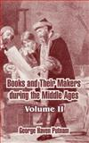 Books and Their Makers During the Middle Ages, George Haven Putnam, 1410213412