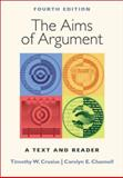 The Aims of Argument : A Text and Reader, Crusius, Timothy W. and Channell, Carolyn E., 0072863420