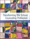Transforming the School Counseling Profession, Erford, Bradley T., 0130273422