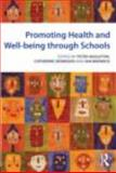 Promoting Health and Well-Being Through Schools, , 0415493420