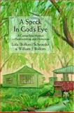 A Speck in God's Eye, Lola Schroeder and William Bollom, 0595823424