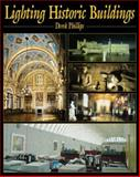 Lighting Historic Buildings : A Prospectus, Phillips, Derek, 0750633425