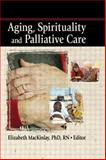 Aging, Spirituality and Palliative Care, , 0789033429