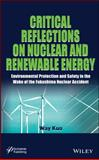 Critical Reflections on Nuclear and Renewable Energy : Environmental Protection and Safety in the Wake of the Fukushima Nuclear Accident, Kuo, Way, 111877342X