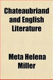 Chateaubriand and English Literature, Meta Helena Miller, 1153323427