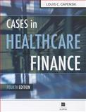 Cases in Healthcare Finance, Gapenski, Louis C., 1567933424