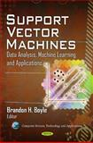 Support Vector Machines : Data Analysis, Machine Learning and Applications, Boyle, Brandon H., 1612093426
