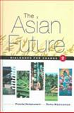 Asian Future : Dialogues for Change, , 1842773429