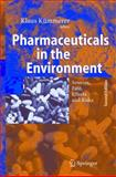 Pharmaceuticals in the Environment : Sources, Fate, Effects and Risks, , 3540213422