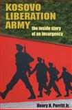 Kosovo Liberation Army : The Inside Story of an Insurgency, Perritt, Henry H., Jr., 0252033426