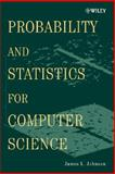 Probability and Statistics for Computer Science, Johnson, James L., 0470383429