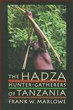 The Hadza : Hunter-Gatherers of Tanzania, Marlowe, Frank, 0520253426
