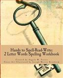 Hands to Spell-Read-Write: 2 Letter Words Spelling Workbook, Angela Foster, 1499613423