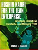 Hoshin Kanri for the Lean Enterprise : Developing Competitive Capabilities and Managing Profit, Jackson, Thomas L., 156327342X