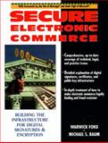 Secure Electronic Commerce, Ford, Warwick and Baum, Michael S., 0134763424