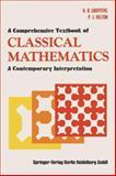 A Comprehensive Textbook of Classical Mathematics : A Contemporary Interpretation, Griffiths, H. B. and Hilton, P. J., 0387903429