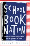 Schoolbook Nation : Conflicts over American History Textbooks from the Civil War to the Present, Moreau, Joseph, 0472113429