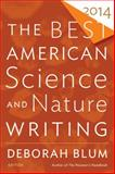 The Best American Science and Nature Writing 2014, , 054400342X