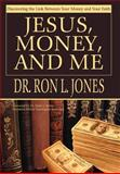 Jesus, Money, and Me, Ron Jones, 0595663427