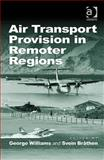 Air Transport Provision in Remoter Regions, Brathen, Svein, 0754673421