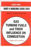 Gas Turbine Fuels and Their Influence on Combustion, Odgers, J. and Kretschmer, D., 0856263427