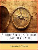 Short Stories, Elizabeth A. Turner, 1141283425
