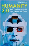 Humanity 2. 0 : What It Means to Be Human Past, Present and Future, Fuller, Steve, 0230233422