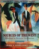 Sources of the West : Readings in Western Civilization from 1600 to the Present, Kishlansky, Mark, 0321243420