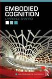 Embodied Cognition, Lawrence, Denis and Shapiro, Lawrence, 0415773423