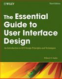 The Essential Guide to User Interface Design : An Introduction to GUI Design Principles and Techniques, Galitz, Wilbert O., 0470053429