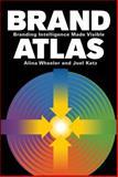 Brand Atlas, Alina Wheeler and Joel Katz, 0470433426