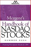 Mergent's Handbook of Nasdaq Stocks Summer 2004 : Featuring First-Quarter Results for 2004, Mergent Inc. Staff, Mergent, 0471663425