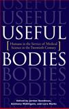 Useful Bodies : Humans in the Service of Medical Science in the Twentieth Century, , 0801873428