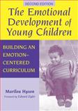The Emotional Development of Young Children : Building an Emotion-Centered Curriculum, Hyson, Marilou, 0807743429