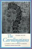 The Carolingians : A Family Who Forged Europe, Riche, Pierre, 0812213424
