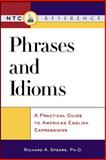 Phrases and Idioms : A Practical Guide to American English Expressions, Spears, Richard A., 0844203424