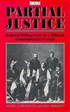 Partial Justice : Federal Indian Law in a Liberal-Constitutional System, Shattuck, Petra T. and Norgren, Jill, 0854963421