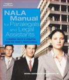 NALA Manual for Legal Assistants : A General Skills and Litigation Guide for Today's Professionals, NALA Staff, 1401883427