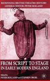 From Script to Stage in Early Modern England, Holland, Peter D., 1403933421