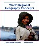 World Regional Geography Concepts, Pulsipher, Lydia Mihelic and Pulsipher, Alex, 1429223421