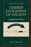 Guided Evolution of Society : A Systems View, Banathy, Bela H., 1441933425