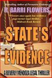 STATE's EVIDENCE: a Beverly Mendoza Legal Thriller, R. Barri Flowers, 1481083422