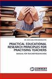 Practical Educational Research Principles for Practising Teachers, Nana Adu-Pipim Boaduo Frc, 3844383425